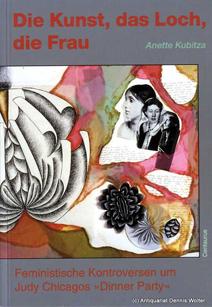 """Cover des 3. Bandes: Die Kunst, das Loch, die Frau. Feministische Kontroversen um Judy Chicagos """"Dinner Party"""" (1994)"""