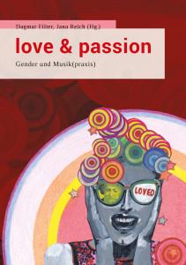 Cover von Band 6: love & passion. Gender und Musik(praxis)
