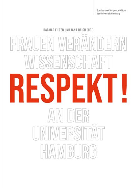 Cover von Band 9: RESPEKT! Frauen verändern Wissenschaft an der Universität Hamburg (Jubiläumsband zum 100. Bestehen der Universität Hamburg.